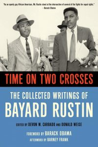 Book cover: Time on Two Crosses: The Collected Writings of Bayard Rustin by Devon W. Carbado and Donald Weise (eds.)