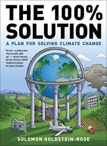 Book cover: The 100% Solution: A Plan for Solving Climate Change by Solomon Goldstein-Rose