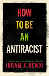 Book cover: How to Be an Anti-Racist by Ibram X. Kendi